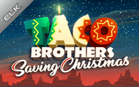 taco brothers saving christmas spielautomat - elk studios