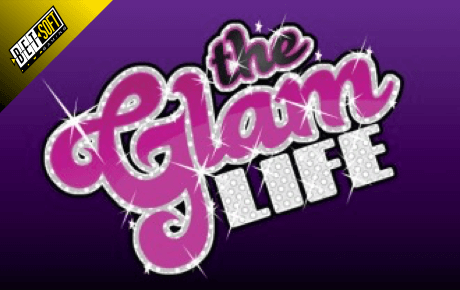 the glam life spielautomat - betsoft